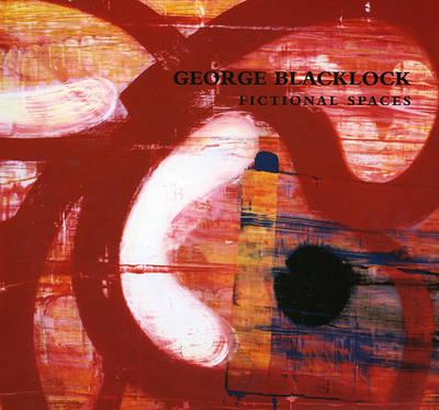 George Blacklock: Fictional Spaces 2003