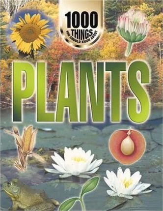 1000 Things You Should Know About Plants