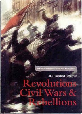The Timechart History of Revolutions, Civil Wars and Rebellions