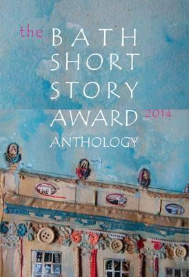 Bath Short Story Award Anthology