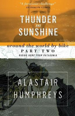 Thunder and Sunshine : Riding Home from Patagonia