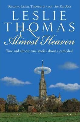Almost Heaven  Tales from a Cathedral