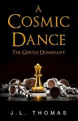 A Cosmic Dance - The Gentle Dominant