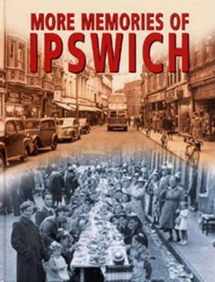 More Memories of Ipswich