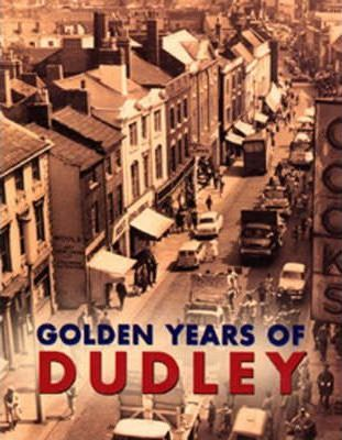 Golden Years of Dudley
