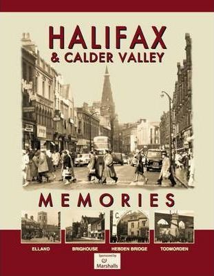 Halifax and Calder Valley Memories