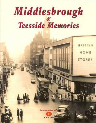 Middlesbrough and Teesside Memories