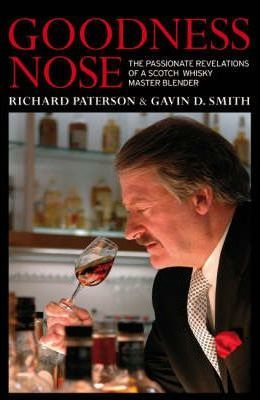 Goodness Nose : The Passionate Revelations of a Scotch Whisky Master Blender