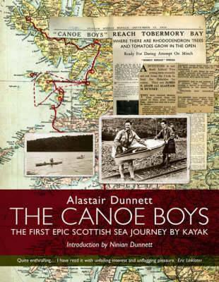 The Canoe Boys : The First Epic Scottish Sea Journey by Kayak