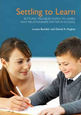 Settling Troubled Pupils to Learn: Why Relationships Matter in School