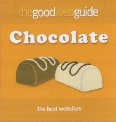 The Good Web Mini Guide to Chocolate
