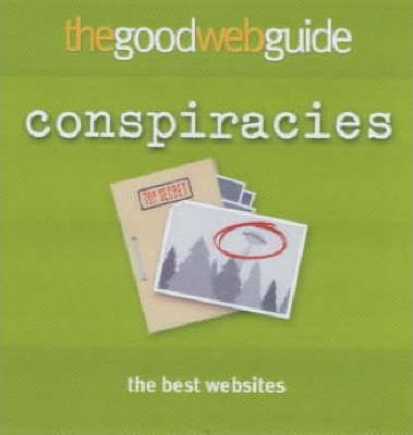 The Good Web Mini Guide to Conspiracies