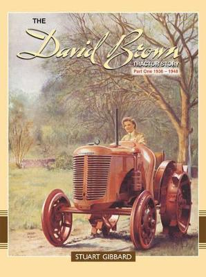 The David Brown Tractor Story: 1936-1948 Pt. 1