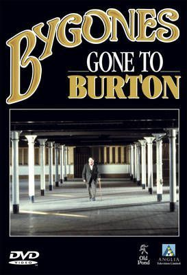 Bygones - Gone to Burton