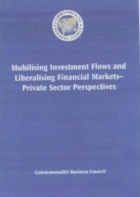 Mobilising Investment Flows and Liberalising Financial Markets