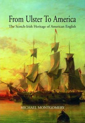 From Ulster to America: Scotch - Irish Heritage of American English