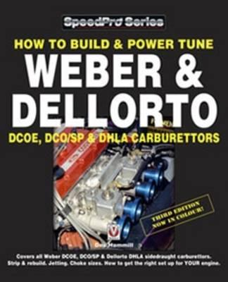 How to Build & Power Tune Weber & Dellorto DCOE, DCO/SP & DHLA Carburettors