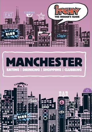 Itchy Insider's Guide to Manchester 2005