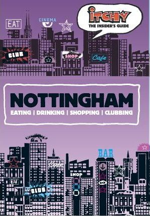 Itchy Insider's Guide to Nottingham 2005