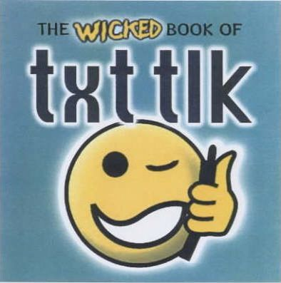 The Wicked Book of Txt Tlk