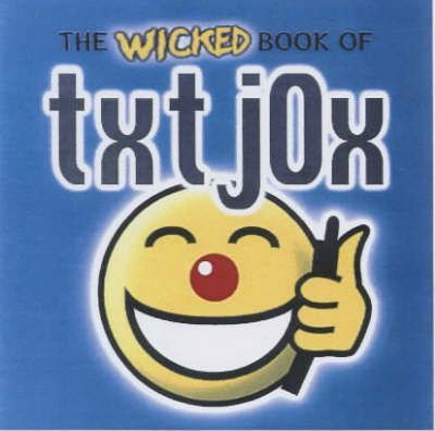 The Wicked Book of Txt Jox