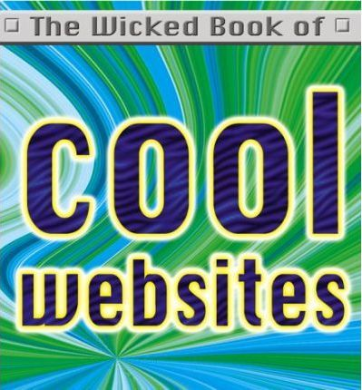 The Wicked Book of Cool Websites