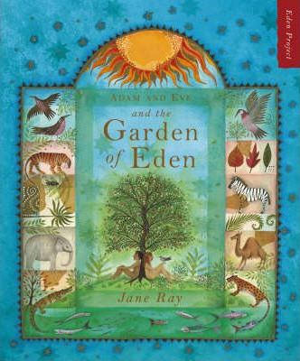 ADAM AND EVE AND THE GARDEN OF EDEN : Jane Ray : 9781903919071