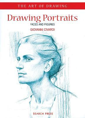 Art of Drawing: Drawing Portraits Cover Image