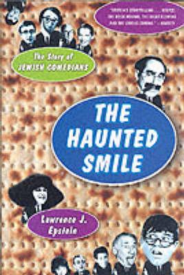 The Haunted Smile  The Story of Jewish Comedians