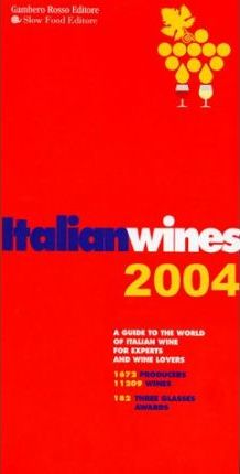 Slow Food Guide to Italian Wines 2004