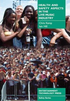 Health and Safety Aspects in the Live Music Industry