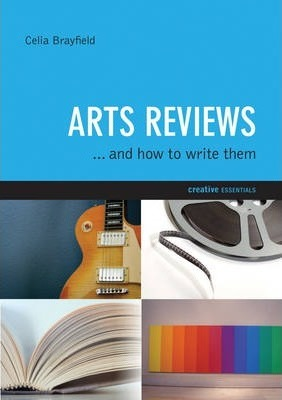 Arts Reviews And How To Write Them