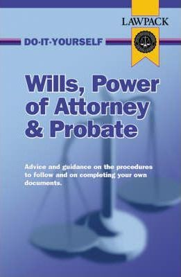 Wills, Power of Attorney and Probate Guide