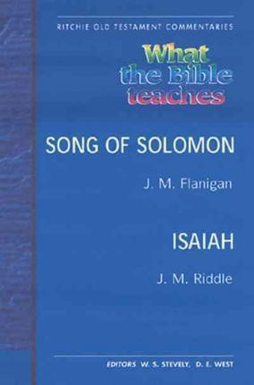 What the Bible Teaches -Song of Solomon Isaiah : J M