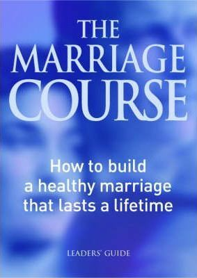 The Marriage Course Leaders' Guide
