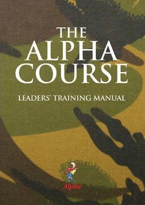 The Alpha Course Leaders' Training Manual