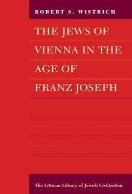 The Jews of Vienna in the Age of Franz Joseph Cover Image