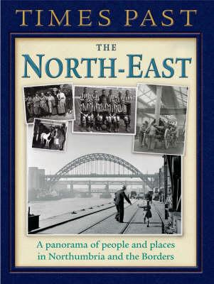 Times Past North East