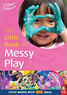 The Little Book of Messy Play