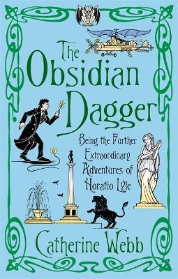 The Obsidian Dagger: Being the Further Extraordinary Adventures of Horatio Lyle