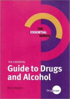 The Essential Guide to Drugs and Alcohol