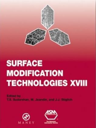 Surface Modification Technologies XVIII: v. 18