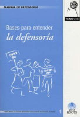 Manual de Defensoria 1. Bases Para Entender la Defensoria