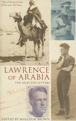 Lawrence of Arabia  The Selected Letters