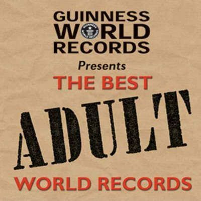 Guinness World Records Best of Adult World Records