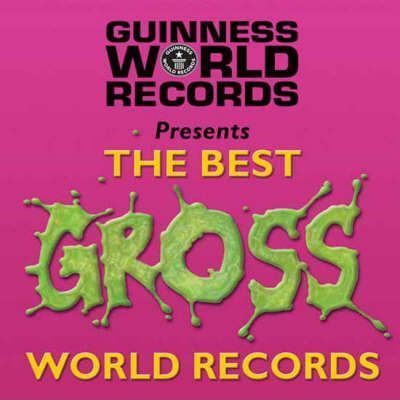Guinness World Records Best of Gross Records