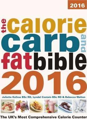 the calorie carb and fat bible 2016 the uk s most comprehensive