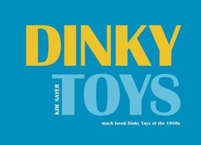 Dinky Toys : Much Loved Dinky Toys from the 1950s
