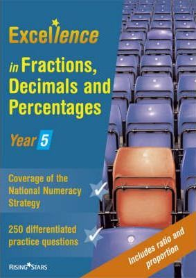 Excellence in Fractions, Decimals and Percentages: Year 5