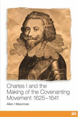 Charles I and the Making of Covenanting